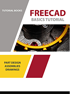 Amazon com: FreeCAD For Inventors: Practical Examples and