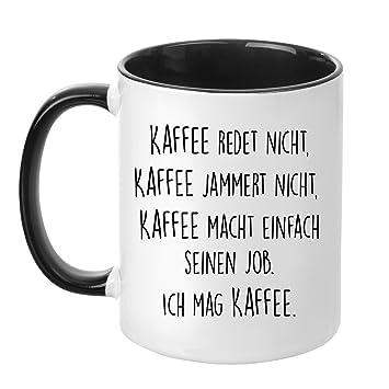 Tasse Mit Spruch Kaffee Jammert Nicht Beidseitig Bedruckt