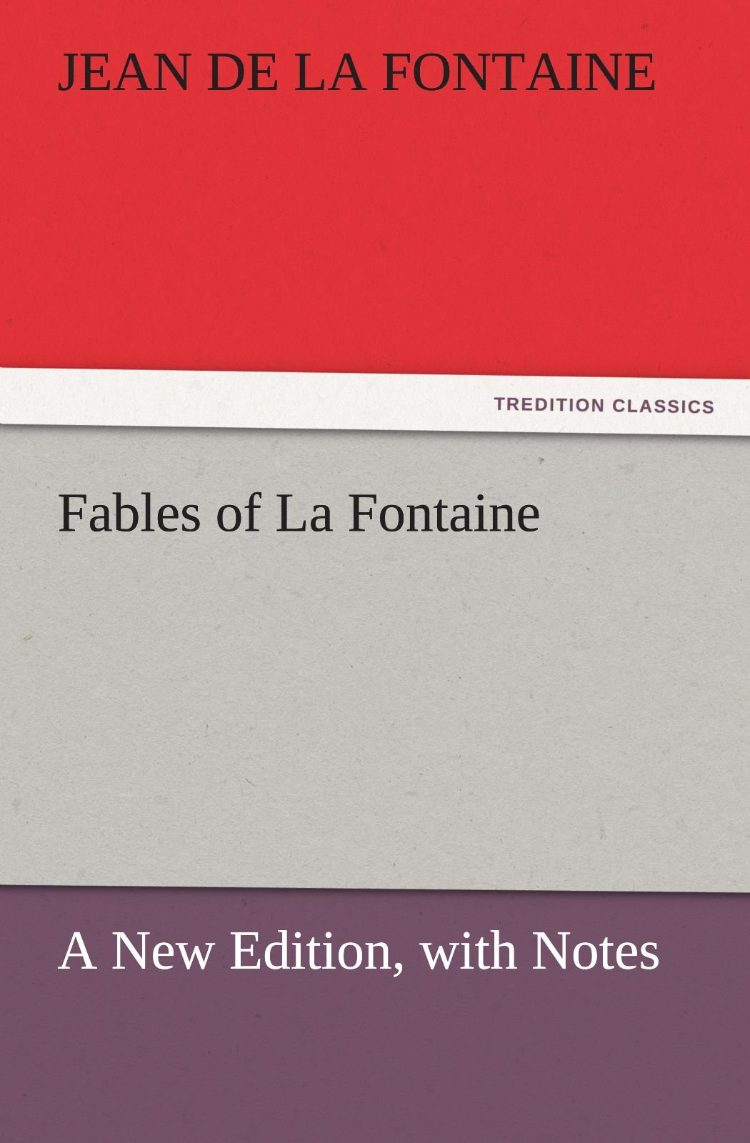 Download Fables of La Fontaine: A New Edition, with Notes (TREDITION CLASSICS) pdf