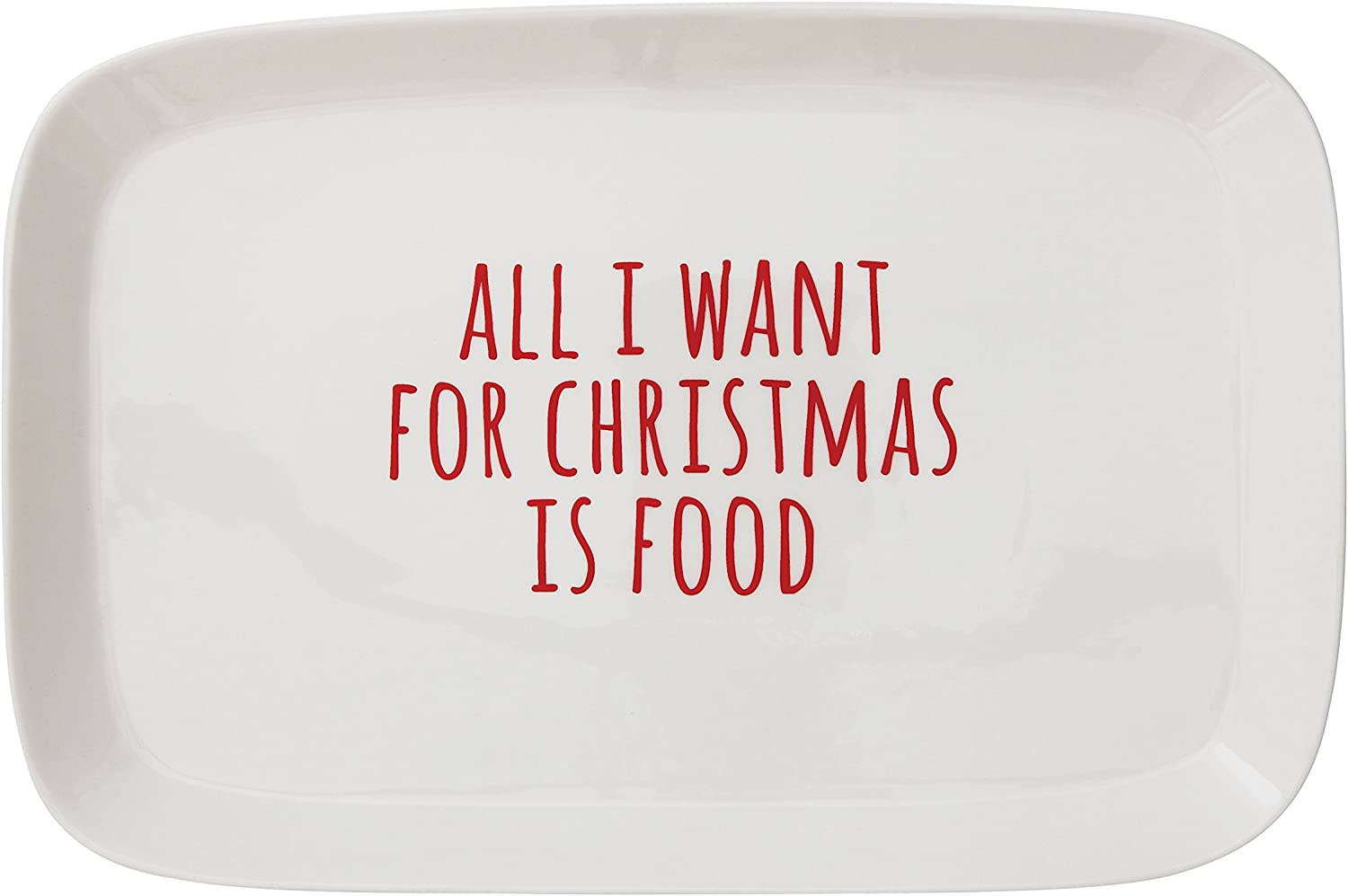 Creative Co-op Stoneware All I Want for Christmas is Food Platter Serveware, 15.25