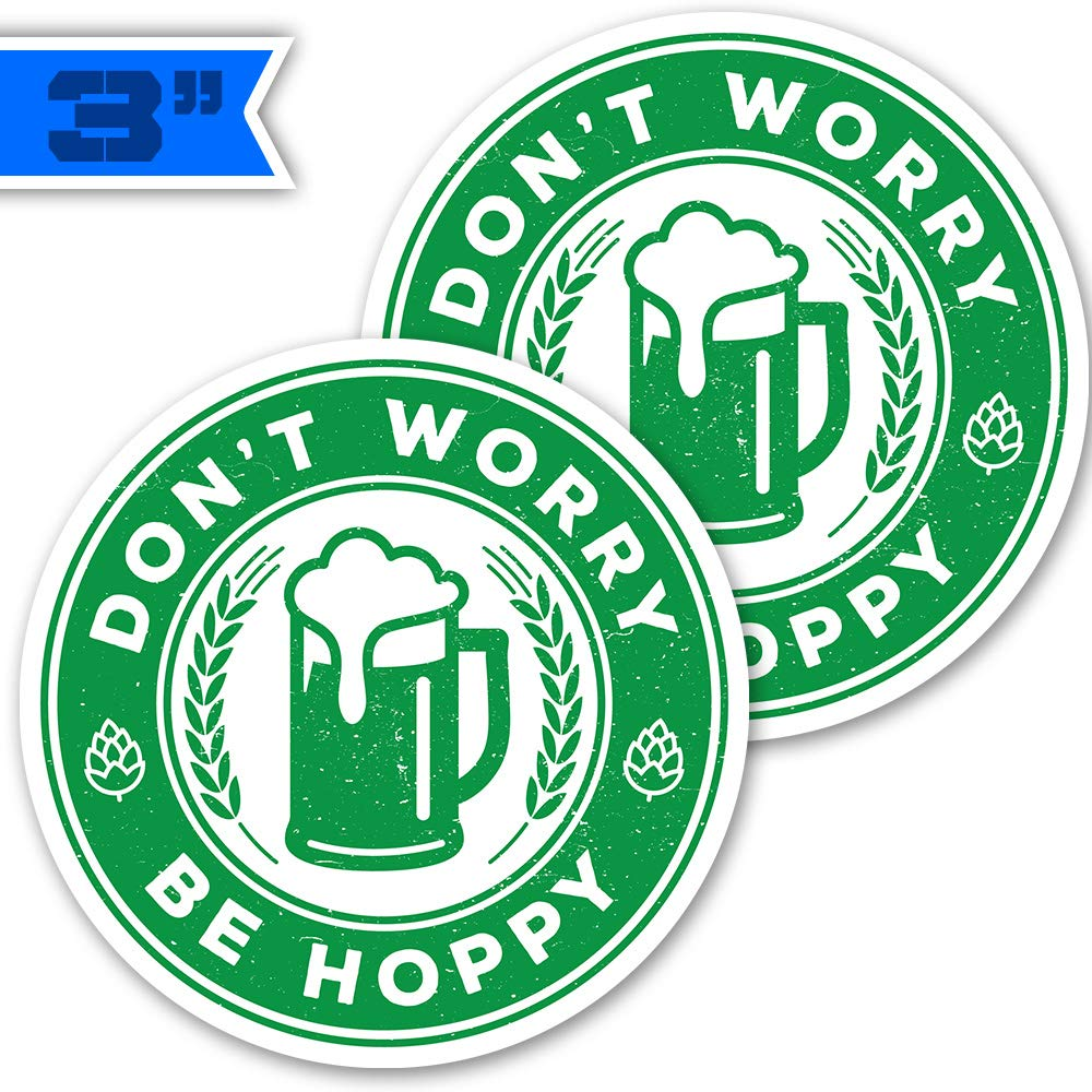 3 2-Pack Dont Worry Be Hoppy IPA Craft Beer Stickers Decals for Cars /& Trucks Coolers /& Beer Fridges.