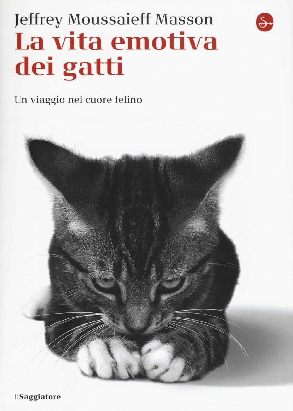 La vita emotiva dei gatti. Un viaggio nel cuore del felino Copertina flessibile – 27 ott 2016 Jeffrey M. Masson G. Ghio Il Saggiatore 8842822914