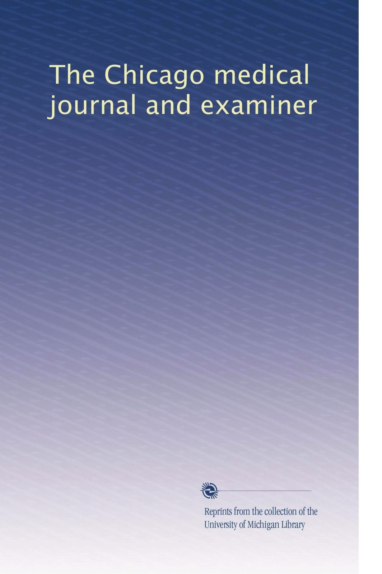 Download The Chicago medical journal and examiner (Volume 25) ebook
