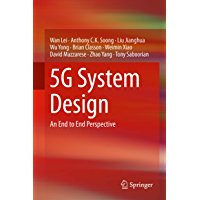 5G System Design: An End to End Perspective