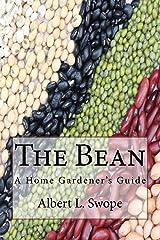 The Bean: A Home Gardener's Guide Paperback