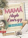 Mamá high energy (Spanish Edition)