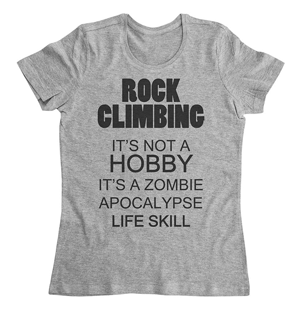 Rock Climbing is Not A Hobby Womens T-Shirt
