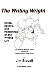 The Writing Wright: Notes, Essays, and Ponderings on the Writing Life (The Writing Wright series Book 1) Kindle Edition