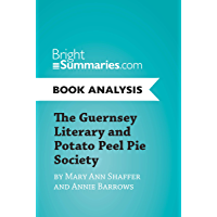 The Guernsey Literary and Potato Peel Pie Society by Mary Ann Shaffer and Annie Barrows (Book Analysis): Complete…