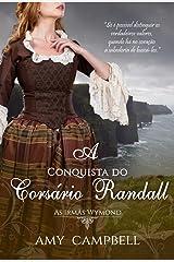 A Conquista do Corsário Randall (As Irmãs Wymond Livro 3) eBook Kindle