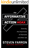 Affirmative Action Hoax: Diversity, the Importance of Character, and Other Lies