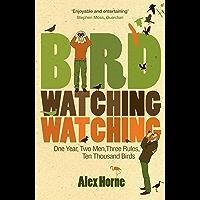 Birdwatchingwatching: One Year, Two Men, Three Rules, Ten Thousand Birds