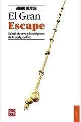 El Gran Escape. Salud, riqueza y los orígenes de la desigualdad (Economia) (Spanish Edition) Kindle Edition