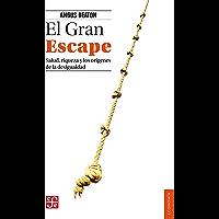 El Gran Escape. Salud, riqueza y los orígenes de la desigualdad (Economia)