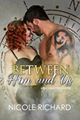 Between Him and Us (She's Beautiful Series Book 4) Kindle Edition