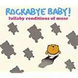 Rockabye Baby! Lullaby Renditions of Muse [Import anglais]