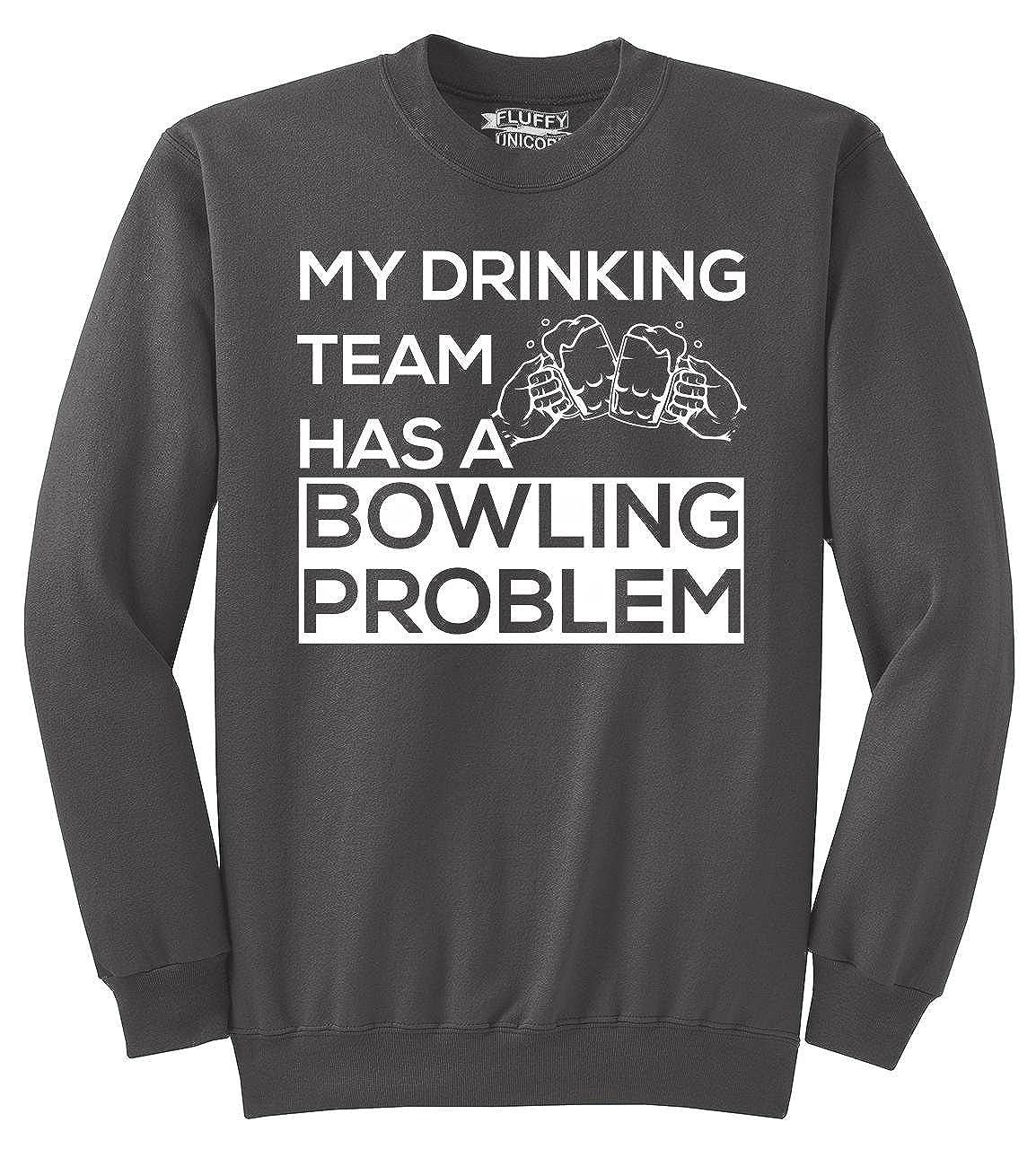 Comical Shirt Mens My Drinking Team Has A Bowling Problem Sweatshirt