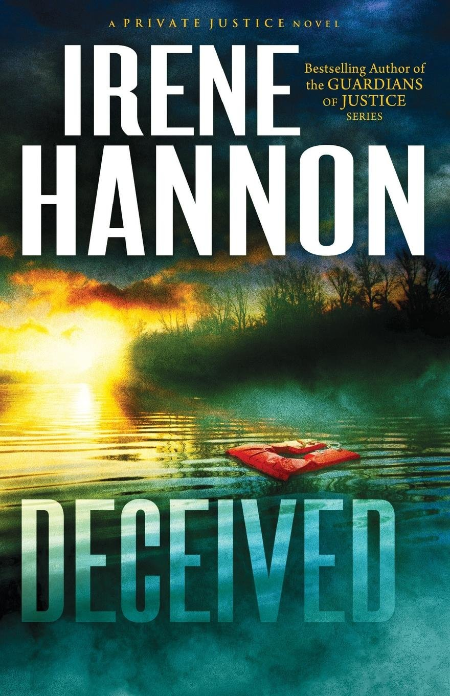 Read Online Deceived: A Novel (Private Justice) (Volume 3) ebook