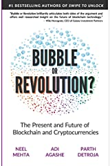 Blockchain Bubble or Revolution: The Present and Future of Blockchain and Cryptocurrencies Paperback