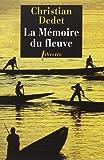 La mémoire du fleuve : L'Afrique aventureuse de Jean Michonnet