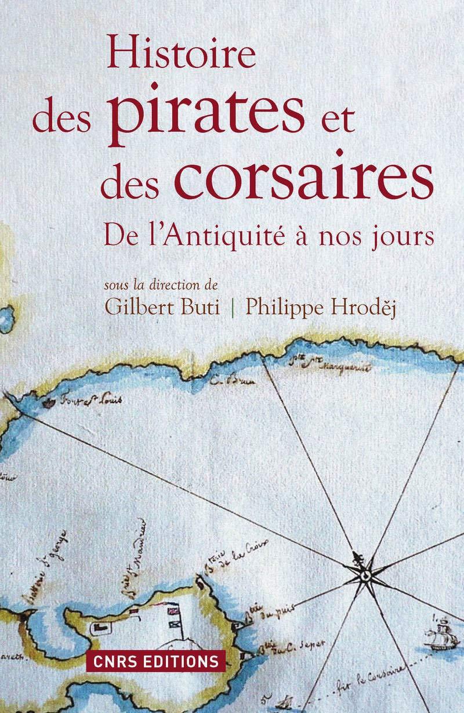"""Résultat de recherche d'images pour """"Histoire des pirates et des corsaires. De l'Antiquité à nos jours. - Gilbert Buti, Philippe Hrodej"""""""