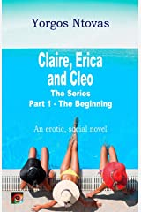 Claire, Erica and Cleo: Part 1 - The Beginning (The Series) (Volume 1) Paperback