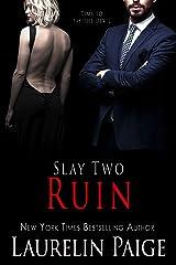 Ruin (Slay Quartet Book 2) Kindle Edition
