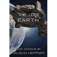 The Lost Earth (Lost Starship Series Book 7) (English Edition)