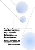 Inteligência Emocional - diferencial competitivo para o gerente de projetos no gerenciamento dos recursos humanos (Portuguese Edition)
