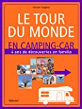 Le tour du monde en camping-car : 4 ans de découvertes en famile