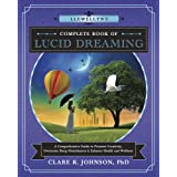 Llewellyn's Complete Book of Lucid Dreaming: A Comprehensive Guide to Promote Creativity, Overcome Sleep Disturbances & Enhan