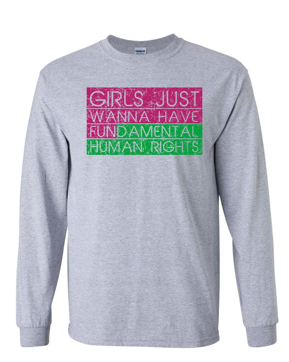 Girls Just Wanna Have Rights Long Sleeve T-Shirt Feminism Women's Equality Tee 100661-LT