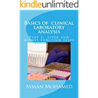 Basics of  clinical laboratory analysis: Part 1:  Liver and kidney function tests