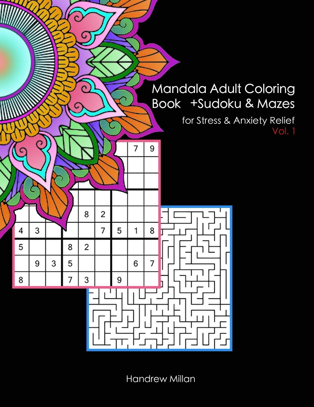 Amazon Com Mandala Adult Coloring Book Plus Sudoku And Mazes For Stress And Anxiety Relief An Activity Book With 25 Mandala Coloring Pages 25 Sudoku And 25 Stress And Anxiety Relief Volume
