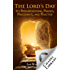 The Lord's Day: Its Presuppositions, Proofs, Precedents, and Practice
