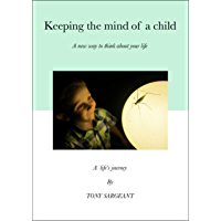 KEEPING THE MIND OF A CHILD (English Edition)