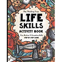 Life Skills Activity Book - For Active & Creative Kids - The Thinking Tree: Fun-Schooling for Ages 8 to 16 - Including…