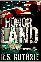 Honor Land: A Hard Boiled Murder Mystery (A James Pruett Mystery Book 3) Kindle Edition