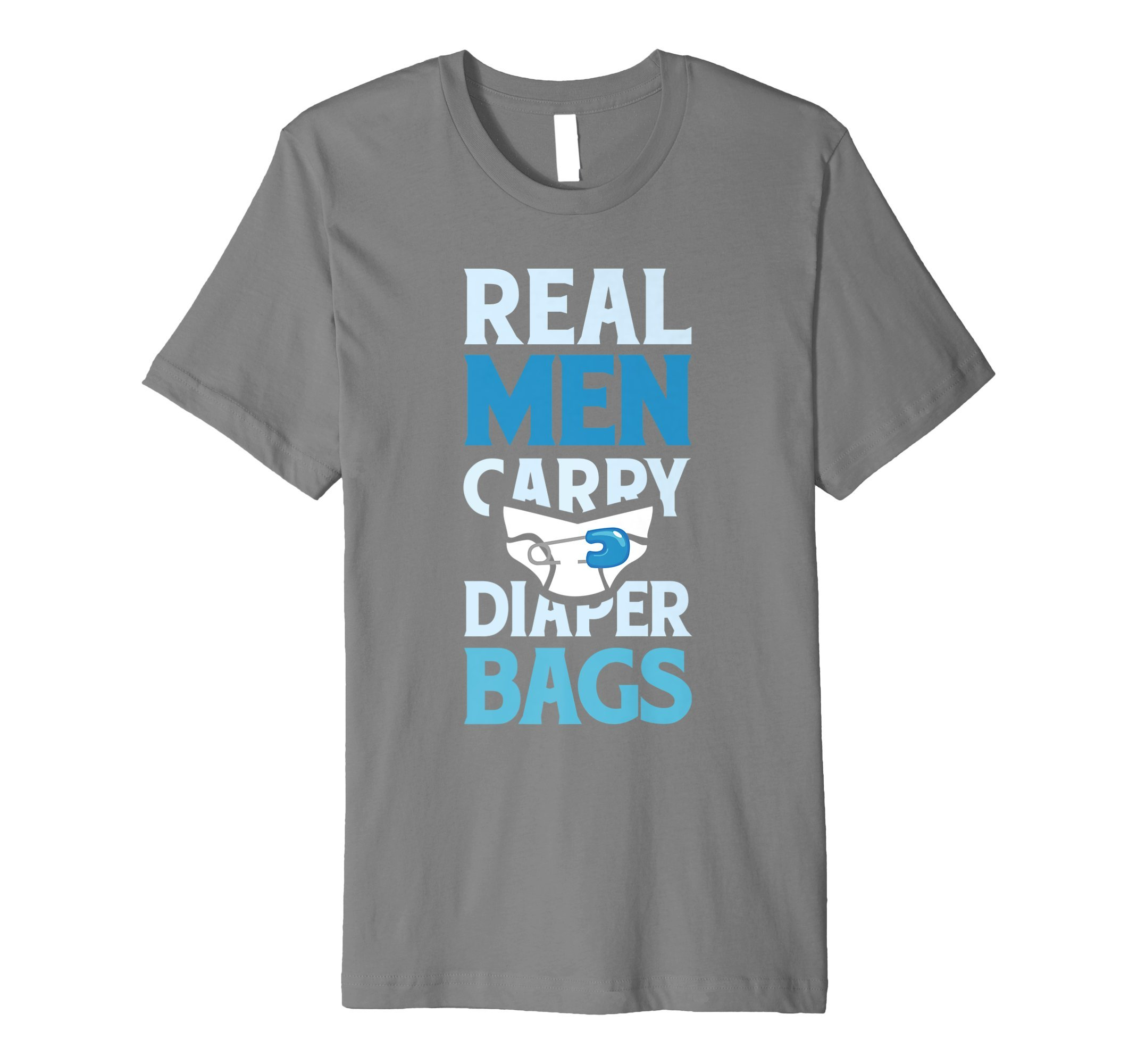 Mens Real Men Carry Diaper Bags New Daddy T-Shirt Large Slate
