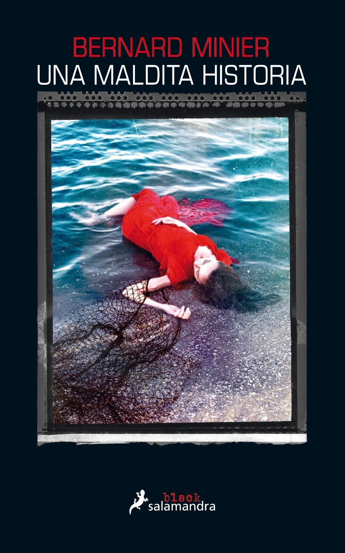Una maldita historia (Novela (Best Seller)): Amazon.es: Minier, Bernard: Libros