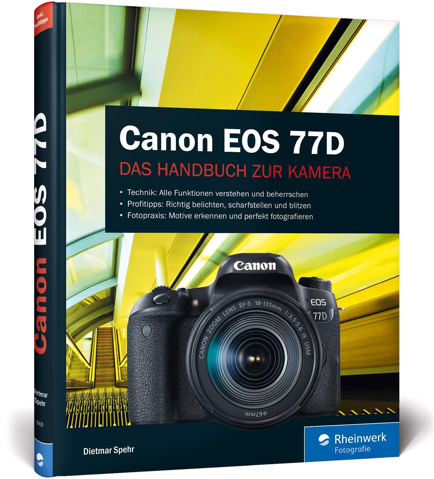 Canon Eos 77d Praxiswissen Und Expertentipps Zu Ihrer Kamera Spehr Dietmar Bücher