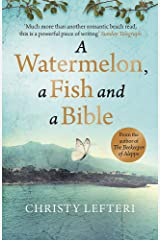 A Watermelon, a Fish and a Bible: A heartwarming tale of love amid war Paperback