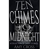 Ten Chimes to Midnight: A Collection of Ghost Stories