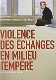 Violence des échanges en milieu tempéré [Import belge]