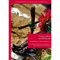 Pentecostalism and Witchcraft: Spiritual Warfare in Africa and Melanesia (Contemporary Anthropology of Religion) (English Edition)