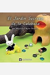 El jardín secreto de la calabaza (Mininovelas de Janito Conejín) (Spanish Edition) Paperback