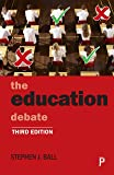 The Education Debate (Policy and Politics in the Twenty-First Century)