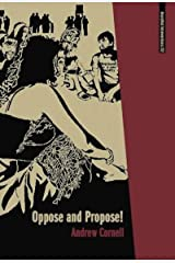 Oppose and Propose: Lessons from Movement for a New Society (Anarchist Interventions Book 2) Kindle Edition