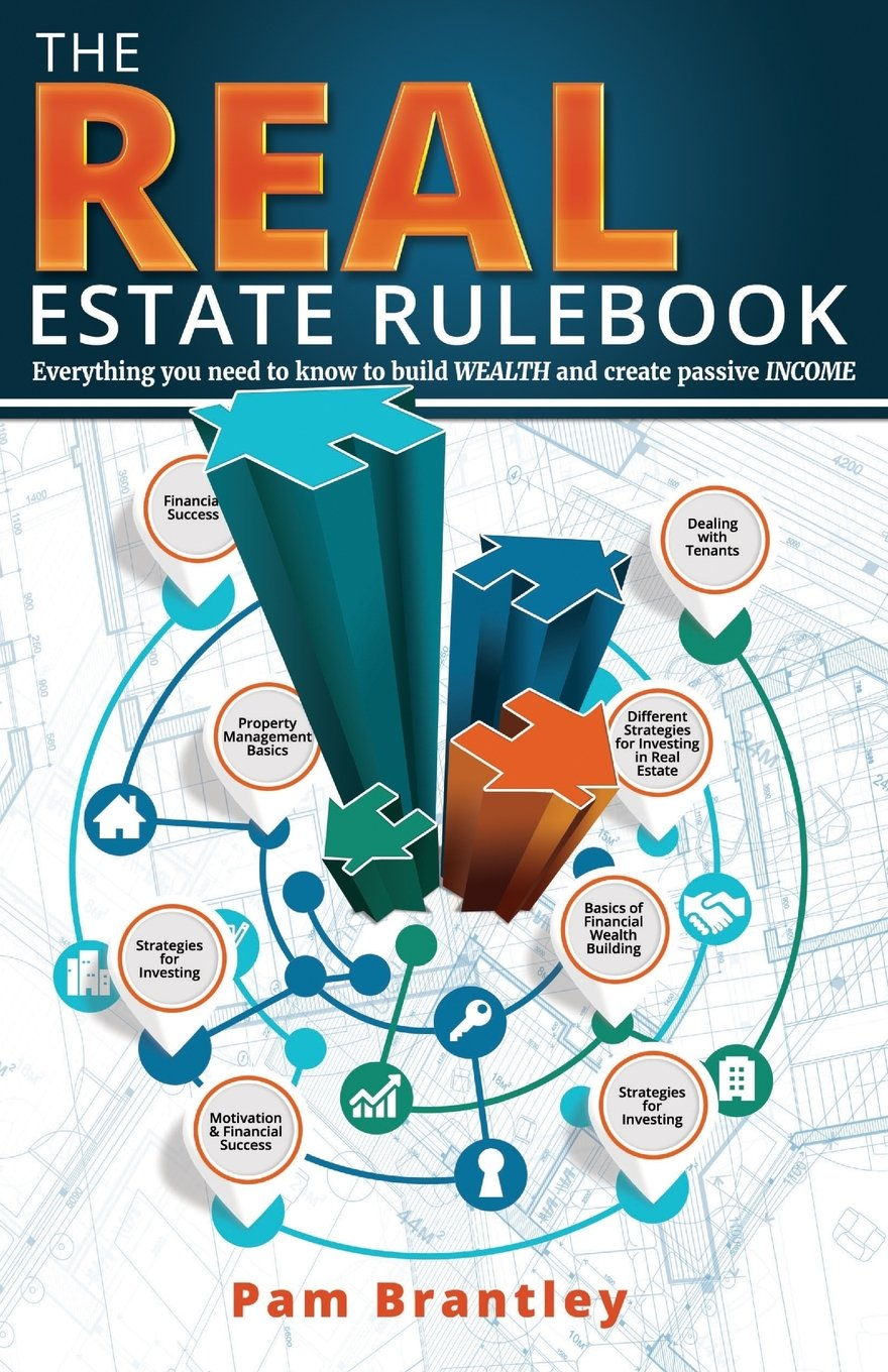 The Real Estate Rule Book: Everything you need to know to build wealth and create passive income PDF