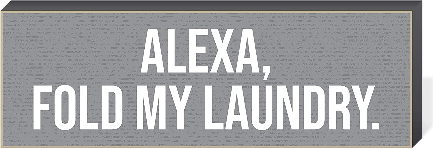 Blair Home Alexa Fold My Laundry Humorous Sign